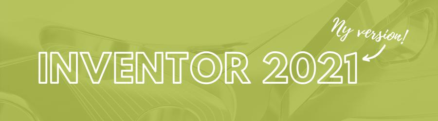 Inventor 2021 er nu tilgængelig, det fejrer vi med tilbud på kurser